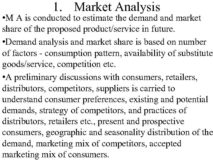 1. Market Analysis • M A is conducted to estimate the demand market share