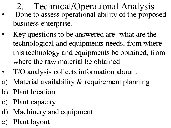 • • • a) b) c) d) e) 2. Technical/Operational Analysis Done to