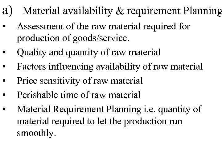 a) Material availability & requirement Planning • • • Assessment of the raw material