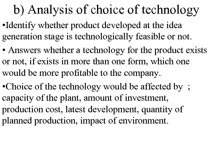 b) Analysis of choice of technology • Identify whether product developed at the idea