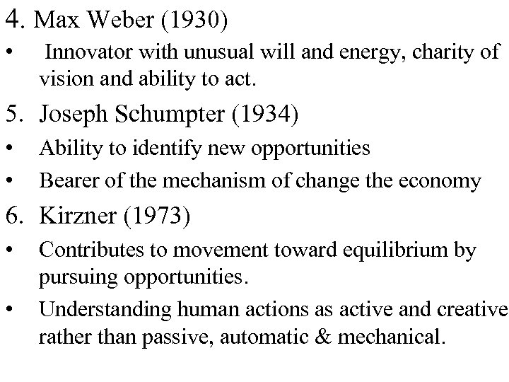 4. Max Weber (1930) • Innovator with unusual will and energy, charity of vision