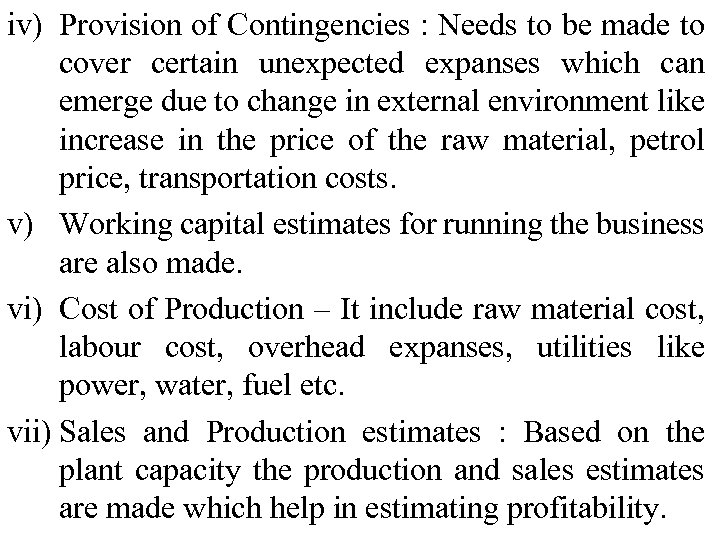 iv) Provision of Contingencies : Needs to be made to cover certain unexpected expanses