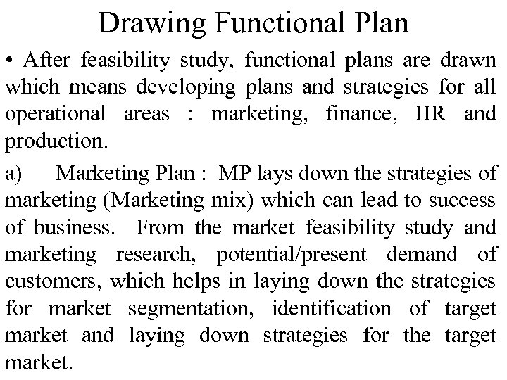Drawing Functional Plan • After feasibility study, functional plans are drawn which means developing