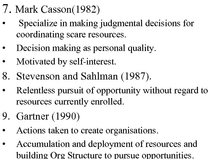 7. Mark Casson(1982) • • • Specialize in making judgmental decisions for coordinating scare
