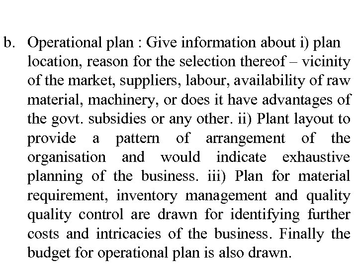 b. Operational plan : Give information about i) plan location, reason for the selection
