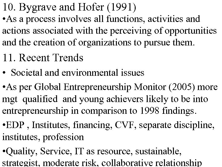10. Bygrave and Hofer (1991) • As a process involves all functions, activities and