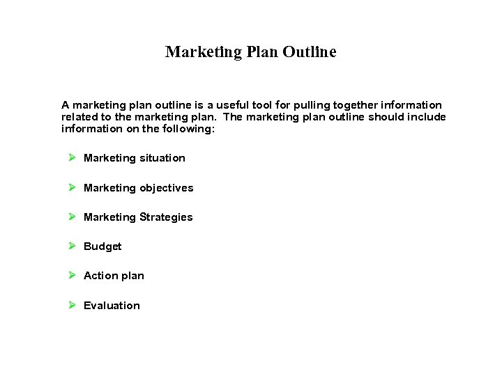 Marketing Plan Outline A marketing plan outline is a useful tool for pulling together