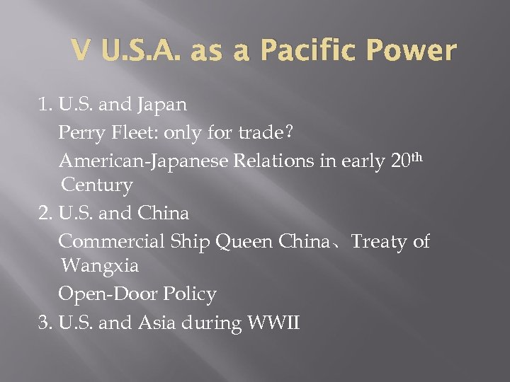 V U. S. A. as a Pacific Power 1. U. S. and Japan Perry