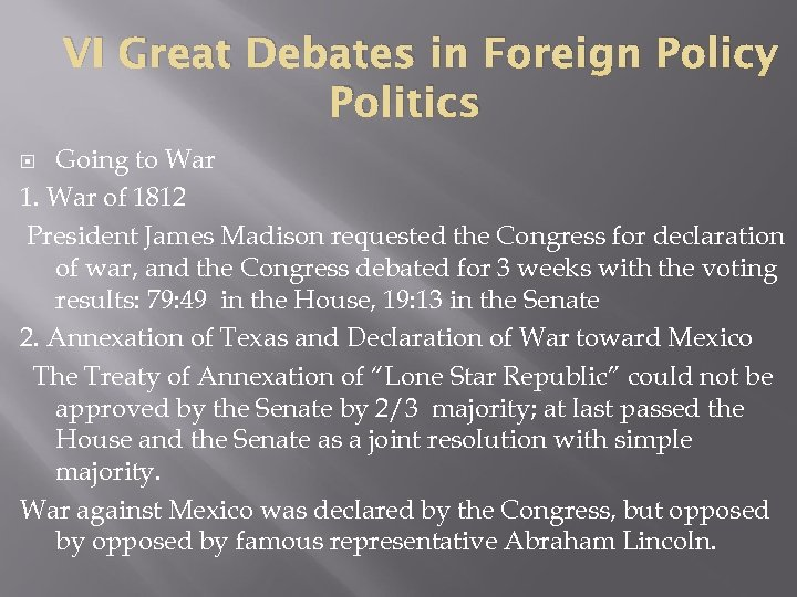 VI Great Debates in Foreign Policy Politics Going to War 1. War of 1812