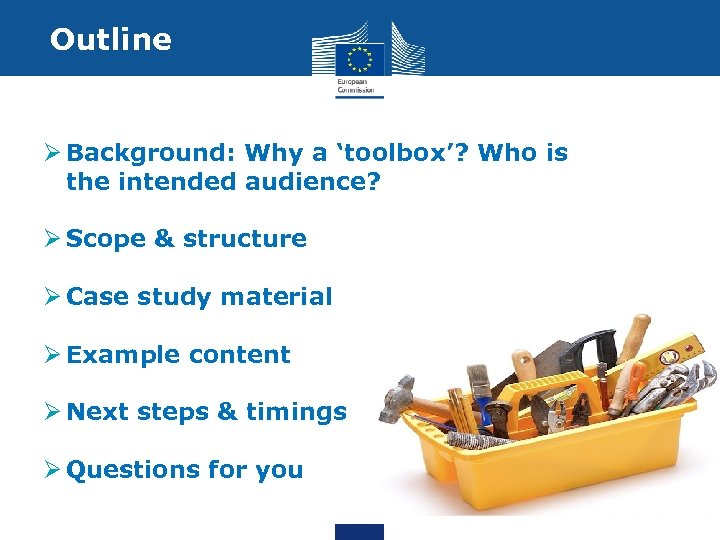 Outline Ø Background: Why a 'toolbox'? Who is the intended audience? Ø Scope &