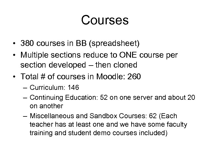 Courses • 380 courses in BB (spreadsheet) • Multiple sections reduce to ONE course
