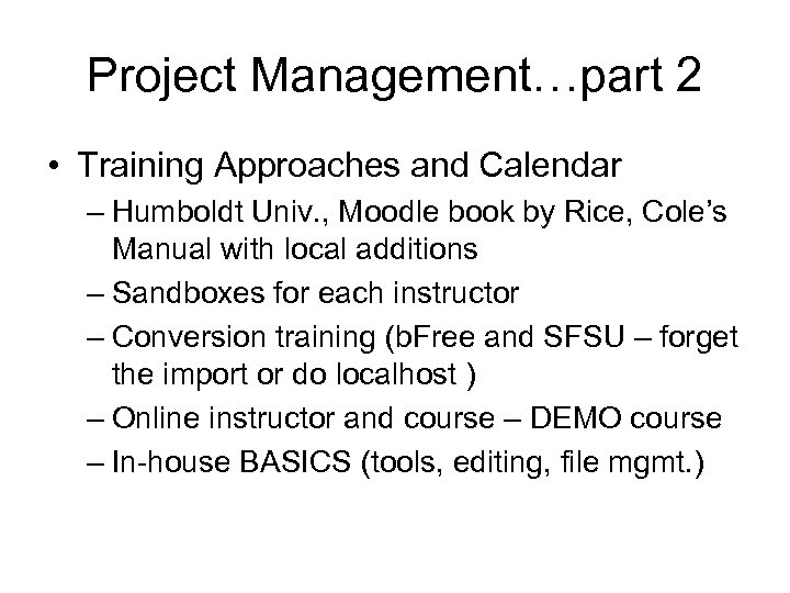 Project Management…part 2 • Training Approaches and Calendar – Humboldt Univ. , Moodle book