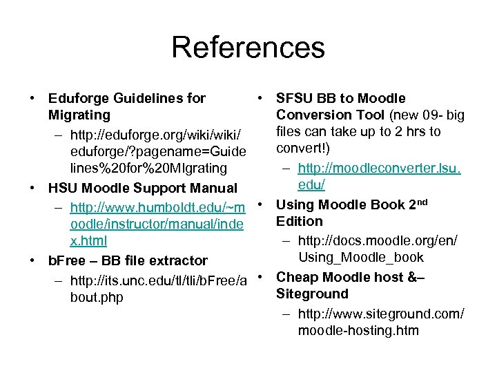 References • Eduforge Guidelines for • SFSU BB to Moodle Migrating Conversion Tool (new
