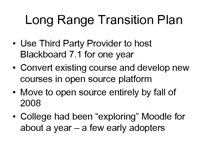 Long Range Transition Plan • Use Third Party Provider to host Blackboard 7. 1