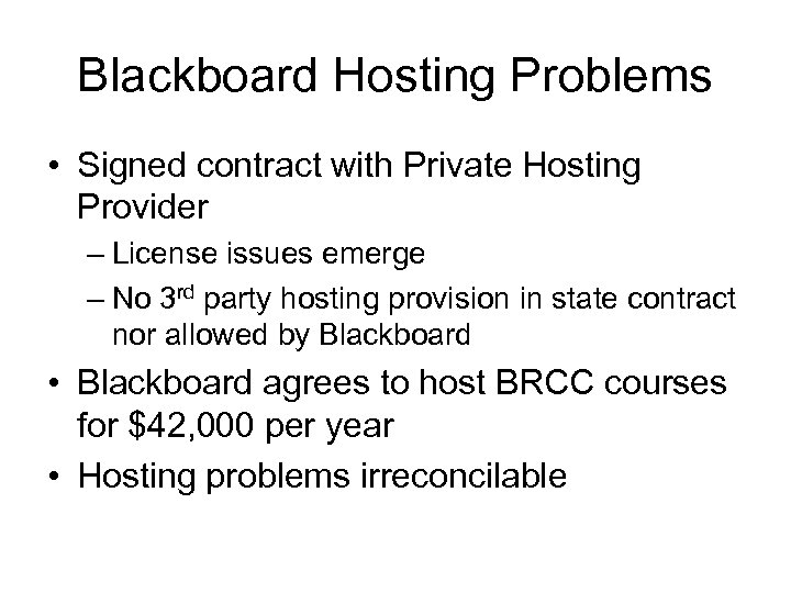 Blackboard Hosting Problems • Signed contract with Private Hosting Provider – License issues emerge
