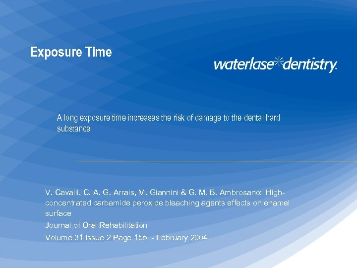Exposure Time A long exposure time increases the risk of damage to the dental