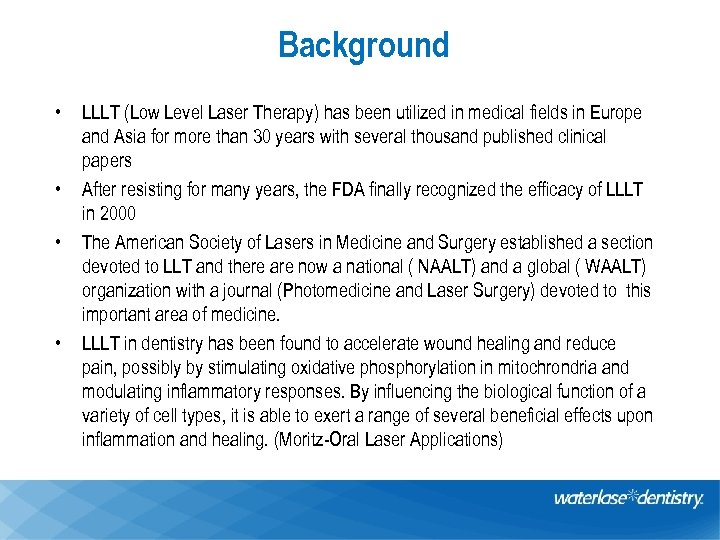 Background • • LLLT (Low Level Laser Therapy) has been utilized in medical fields
