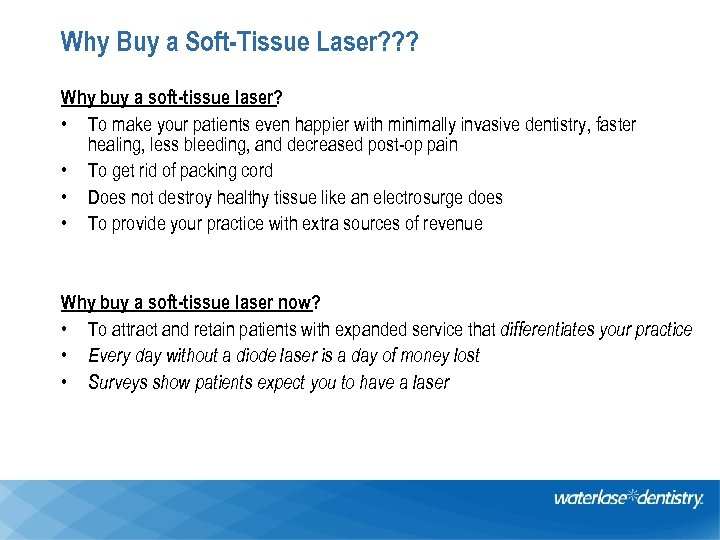Why Buy a Soft-Tissue Laser? ? ? Why buy a soft-tissue laser? • To