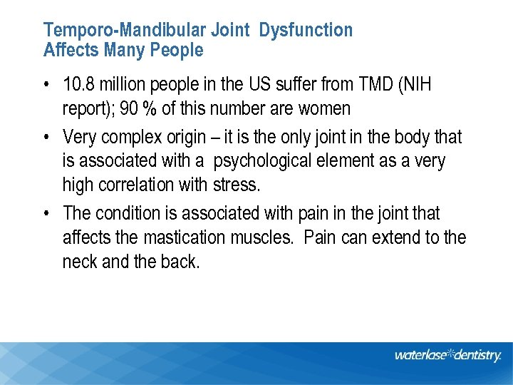 Temporo-Mandibular Joint Dysfunction Affects Many People • 10. 8 million people in the US