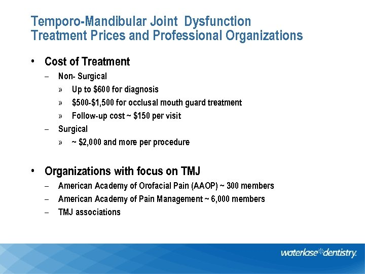 Temporo-Mandibular Joint Dysfunction Treatment Prices and Professional Organizations • Cost of Treatment – –
