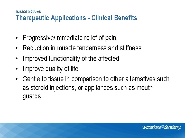 ezlase 940 nm Therapeutic Applications - Clinical Benefits • • • Progressive/immediate relief of