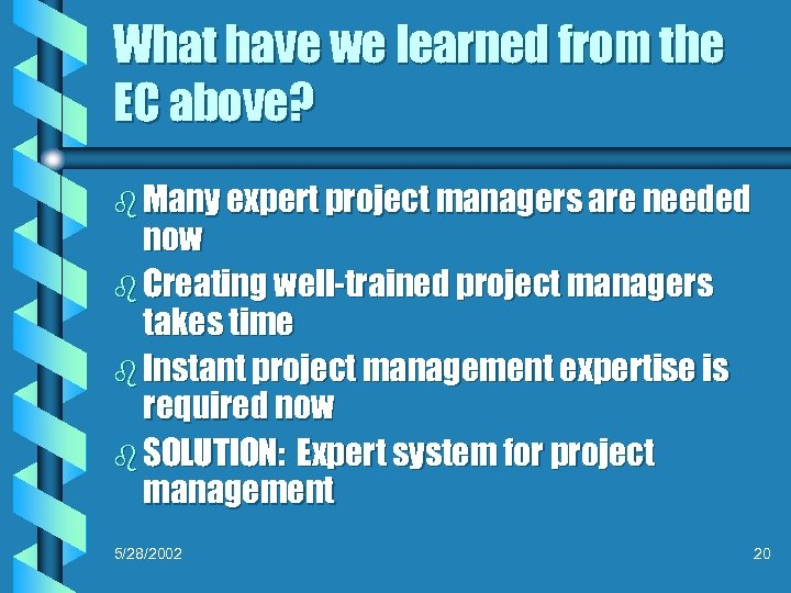 What have we learned from the EC above? b Many expert project managers are