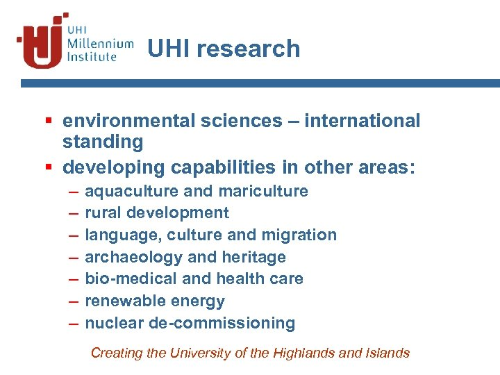 UHI research § environmental sciences – international standing § developing capabilities in other areas: