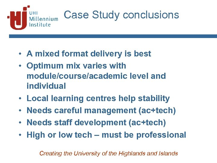 Case Study conclusions • A mixed format delivery is best • Optimum mix varies