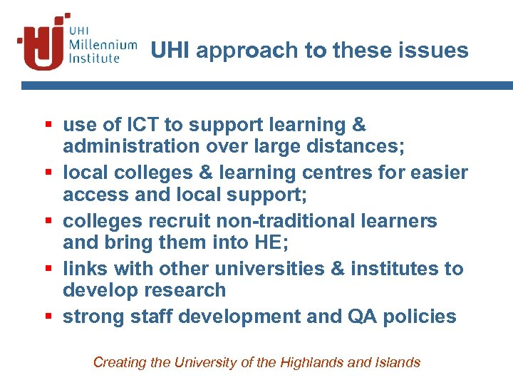 UHI approach to these issues § use of ICT to support learning & administration