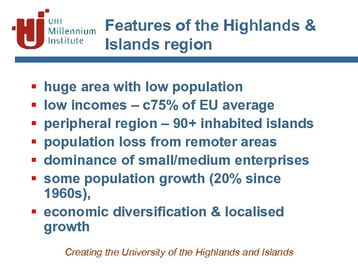 Features of the Highlands & Islands region § § § huge area with low