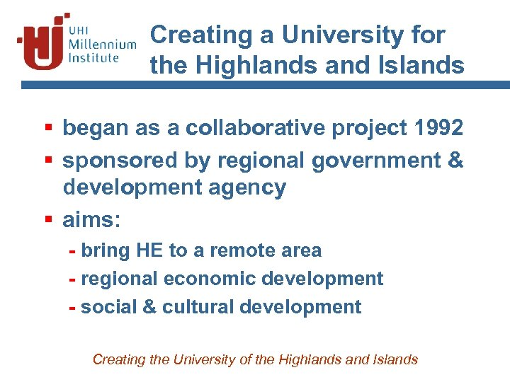 Creating a University for the Highlands and Islands § began as a collaborative project
