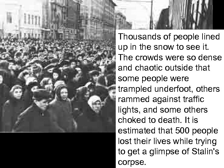 Thousands of people lined up in the snow to see it. The crowds were