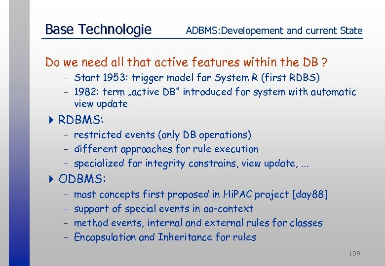 Base Technologie ADBMS: Developement and current State Do we need all that active features