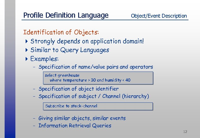 Profile Definition Language Object/Event Description Identification of Objects: 4 Strongly depends on application domain!