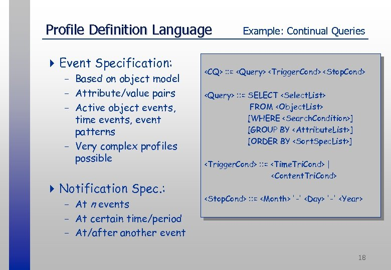 Profile Definition Language 4 Event Specification: - Based on object model - Attribute/value pairs