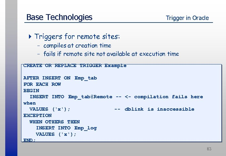 Base Technologies Trigger in Oracle 4 Triggers for remote sites: - compiles at creation