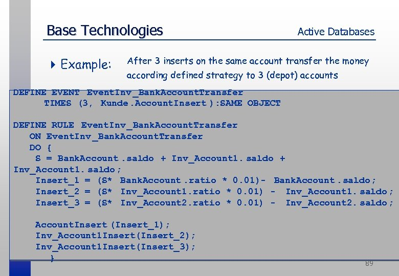 Base Technologies 4 Example: Active Databases After 3 inserts on the same account transfer