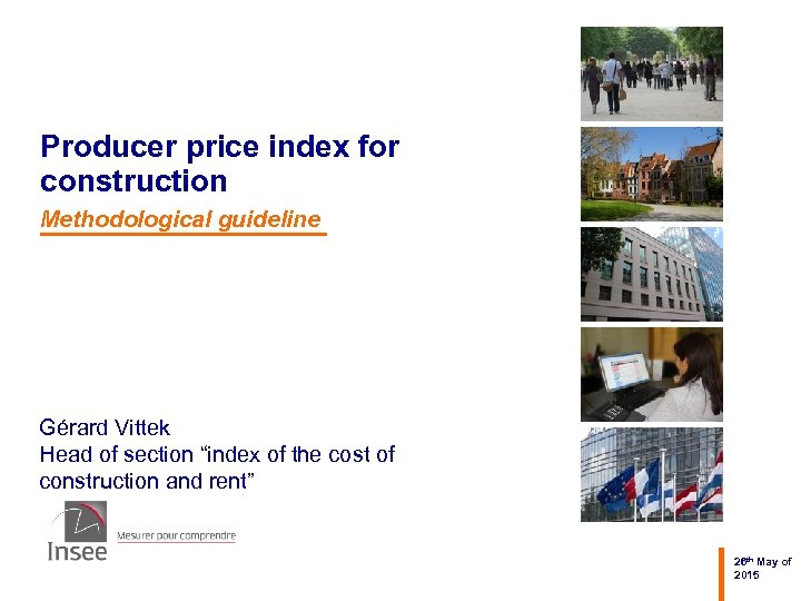 "Producer price index for construction Methodological guideline Gérard Vittek Head of section ""index of"