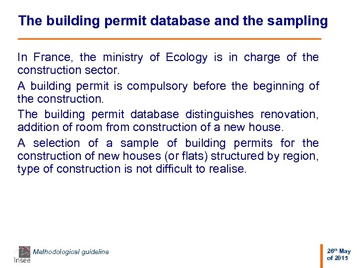 The building permit database and the sampling In France, the ministry of Ecology is