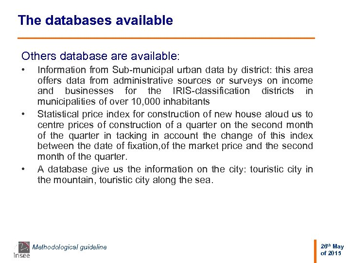The databases available Others database are available: • • • Information from Sub-municipal urban