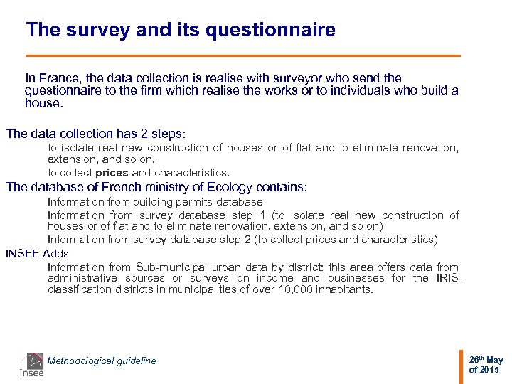 The survey and its questionnaire In France, the data collection is realise with surveyor
