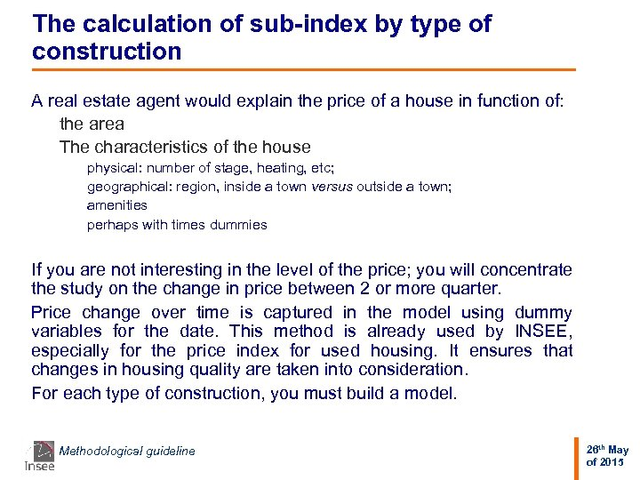 The calculation of sub-index by type of construction A real estate agent would explain