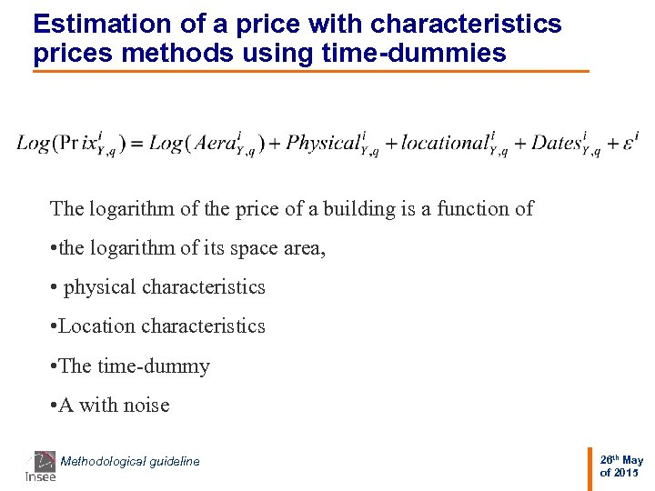 Estimation of a price with characteristics prices methods using time-dummies The logarithm of the