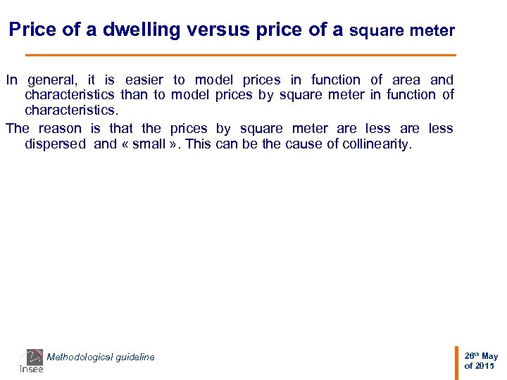 Price of a dwelling versus price of a square meter In general, it is