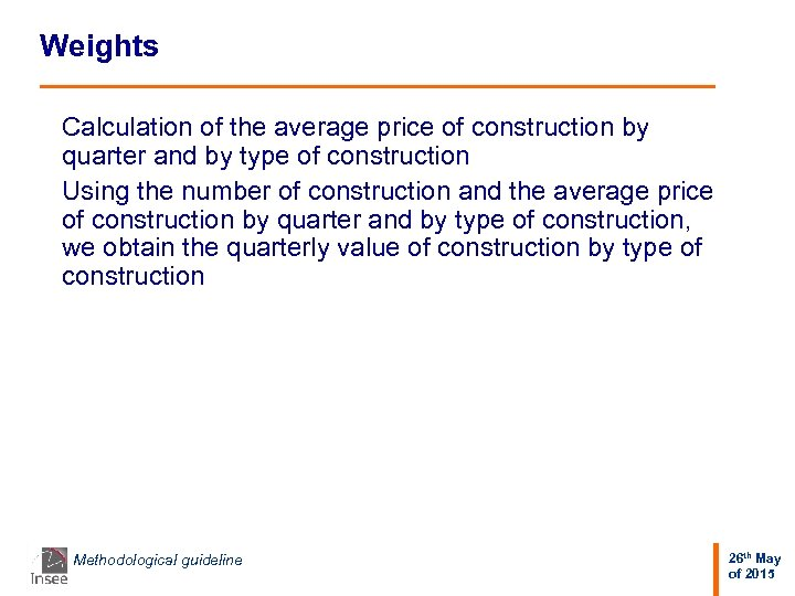 Weights Calculation of the average price of construction by quarter and by type of
