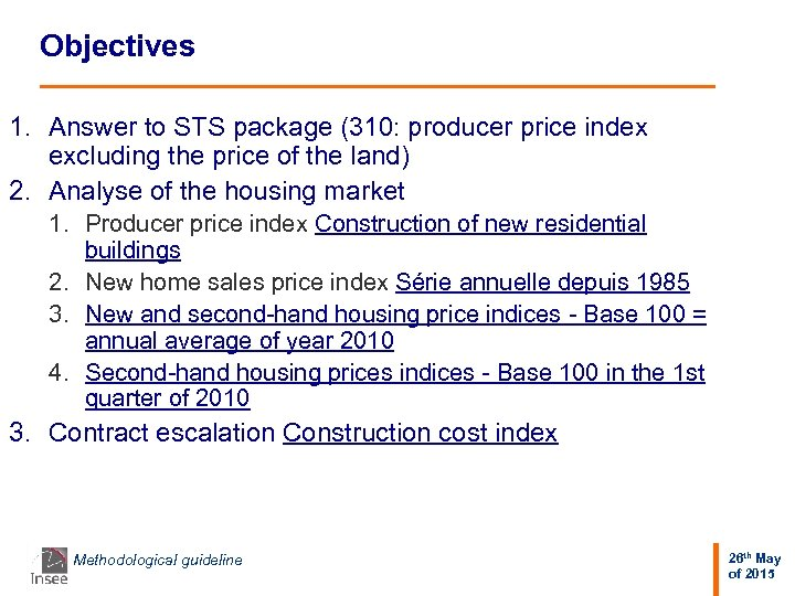 Objectives 1. Answer to STS package (310: producer price index excluding the price of