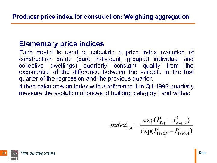 Producer price index for construction: Weighting aggregation Elementary price indices Each model is used
