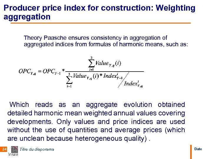 Producer price index for construction: Weighting aggregation Theory Paasche ensures consistency in aggregation of