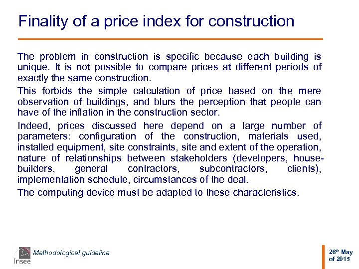 Finality of a price index for construction The problem in construction is specific because