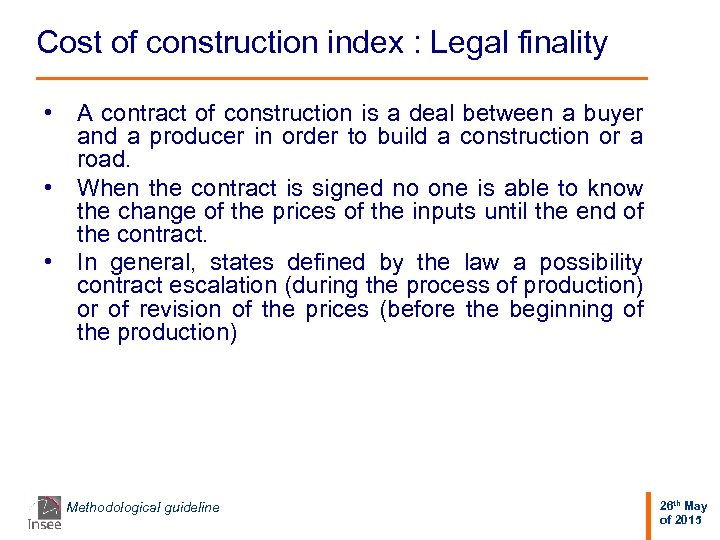 Cost of construction index : Legal finality • A contract of construction is a